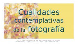 Vídeo: Cualidades contemplativas de la fotografía