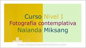 Curso Nivel I de Fotografía contemplativa Miksang