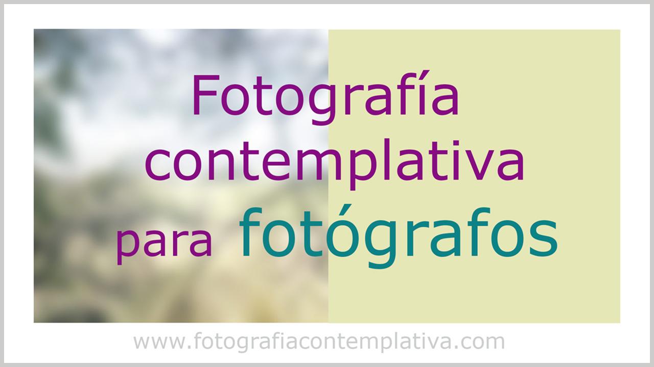 Fotografía contemplativa para fotógrafos (sub)