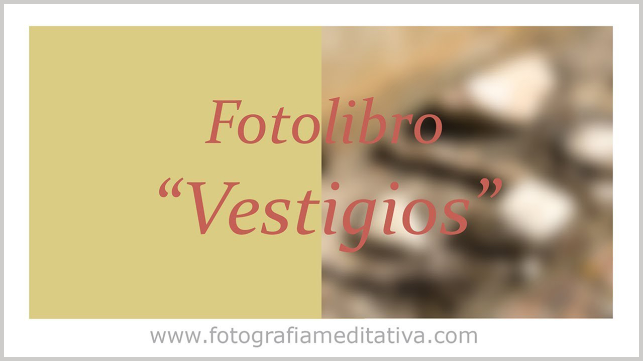Fotolibro «Vestigios»