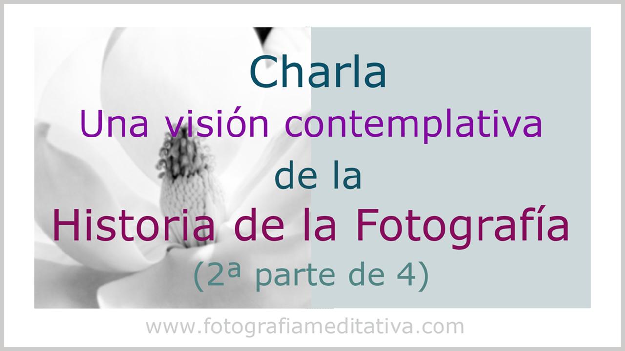 Una visión contemplativa de la Historia de la Fotografía. (2/4)