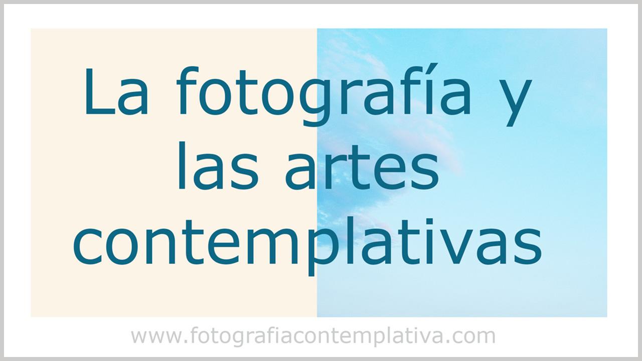 La fotografia y las artes contemplativas