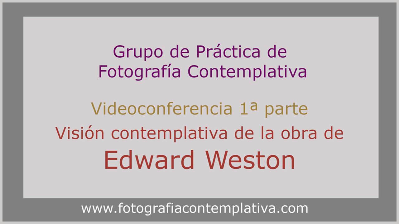 Weston contemplativo 1ª parte